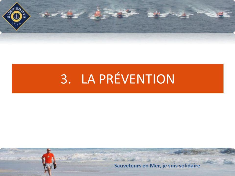 Sauveteurs en Mer, je suis solidaire Conforter notre dynamique de développement 3. LA PRÉVENTION