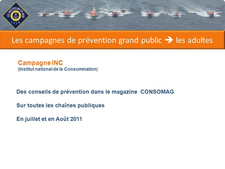 Les campagnes de prévention grand public les adultes Campagne INC (Institut national de la Consommation) Des conseils de prévention dans le magazine C