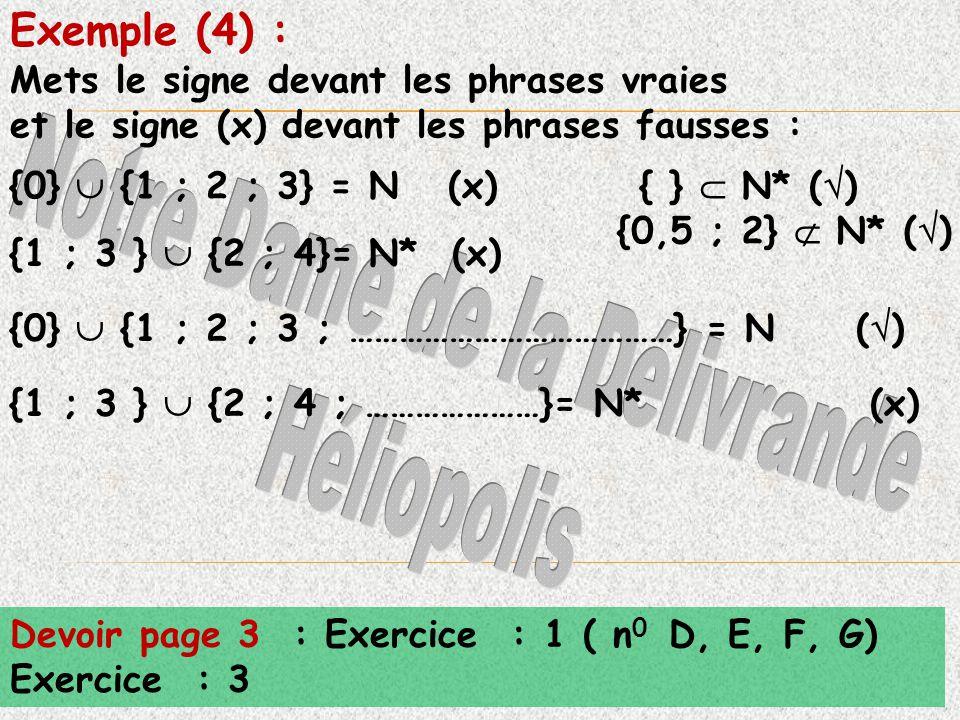 Mets le signe devant les phrases vraies et le signe (x) devant les phrases fausses : Exemple (4) : Devoir page 3 : Exercice : 1 ( n 0 D, E, F, G) Exer
