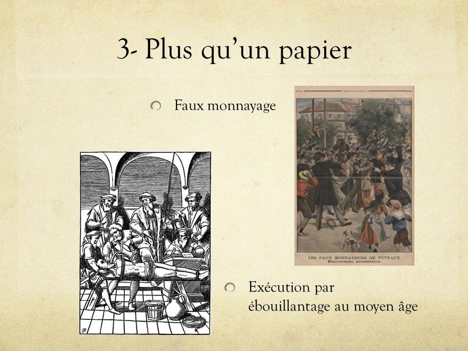 3- Plus quun papier Faux monnayage Exécution par ébouillantage au moyen âge