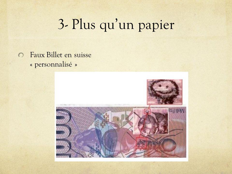 3- Plus quun papier Faux Billet en suisse « personnalisé »