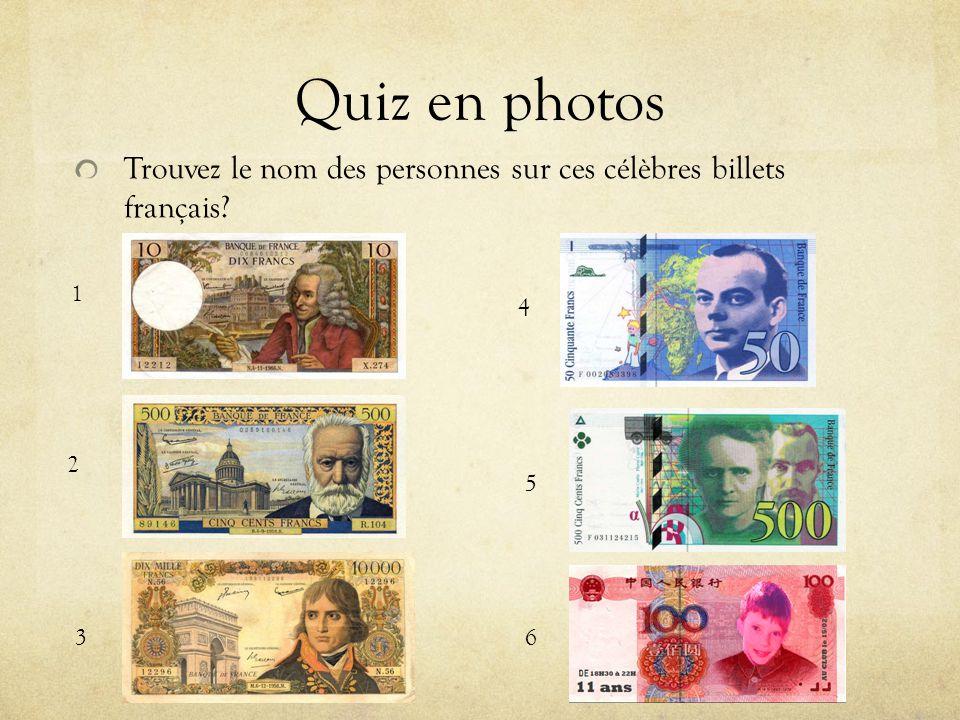 Quiz en photos Trouvez le nom des personnes sur ces célèbres billets français? 1 2 3 4 5 6