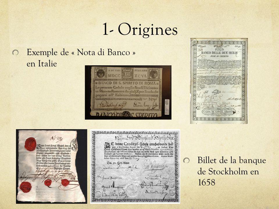 1- Origines Exemple de « Nota di Banco » en Italie Billet de la banque de Stockholm en 1658