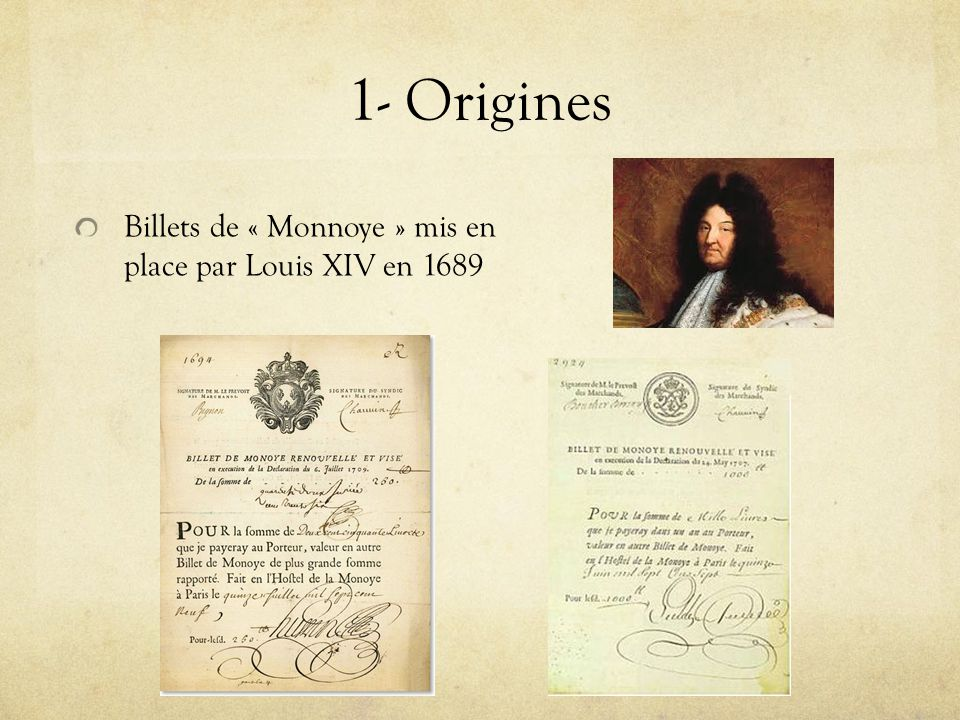 1- Origines Billets de « Monnoye » mis en place par Louis XIV en 1689