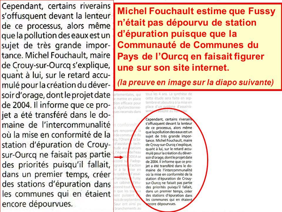 Michel Fouchault estime que Fussy nétait pas dépourvu de station dépuration puisque que la Communauté de Communes du Pays de lOurcq en faisait figurer une sur son site internet.