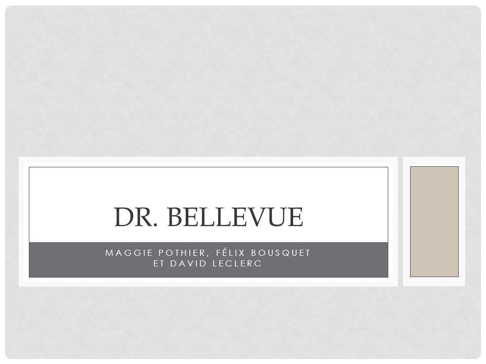 MAGGIE POTHIER, FÉLIX BOUSQUET ET DAVID LECLERC DR. BELLEVUE
