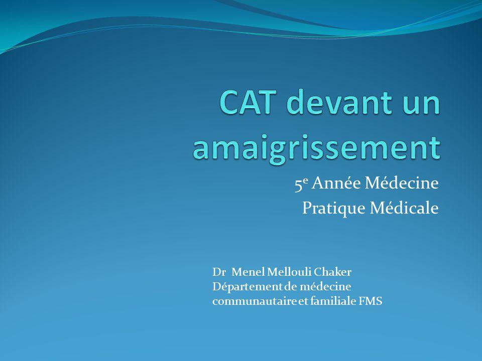 5 e Année Médecine Pratique Médicale Dr Menel Mellouli Chaker Département de médecine communautaire et familiale FMS