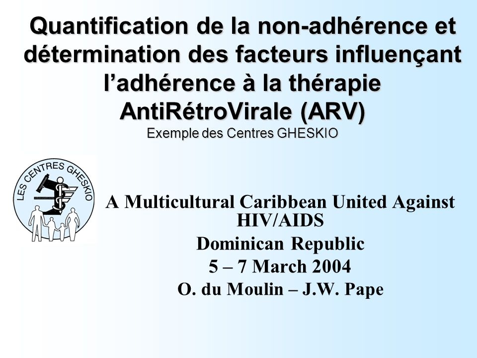 Quantification de la non-adhérence et détermination des facteurs influençant ladhérence à la thérapie AntiRétroVirale (ARV) Exemple des Centres GHESKI