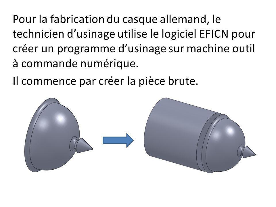 Pour la fabrication du casque allemand, le technicien dusinage utilise le logiciel EFICN pour créer un programme dusinage sur machine outil à commande