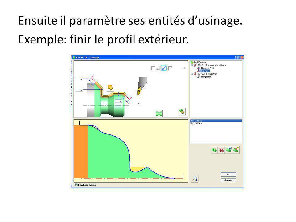 Ensuite il paramètre ses entités dusinage. Exemple: finir le profil extérieur.