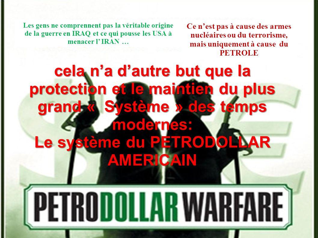 La pire situation pour les Américains serait d avoir à payer comme tout le monde leur pétrole en Euros ou Roubles au lieu d imprimer simplement leurs chers billets verts!