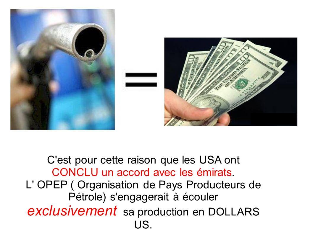 C'est pour cette raison que les USA ont CONCLU un accord avec les émirats. L' OPEP ( Organisation de Pays Producteurs de Pétrole) s'engagerait à écoul