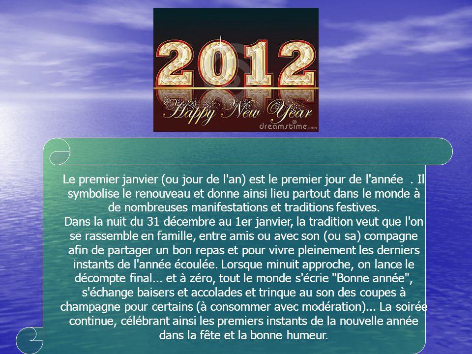 Le premier janvier (ou jour de l'an) est le premier jour de l'année. Il symbolise le renouveau et donne ainsi lieu partout dans le monde à de nombreus