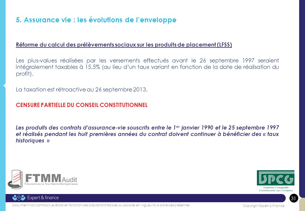 31 Copyright Expert & finance Document non contractuel établi en fonction des dispositions fiscales ou sociales en vigueur à la date des présentes 5.