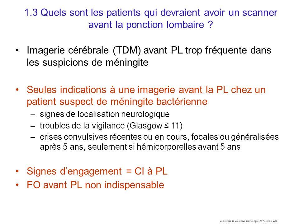 1.3 Quels sont les patients qui devraient avoir un scanner avant la ponction lombaire ? Imagerie cérébrale (TDM) avant PL trop fréquente dans les susp