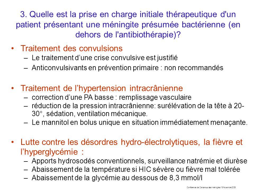 Traitement des convulsions –Le traitement dune crise convulsive est justifié –Anticonvulsivants en prévention primaire : non recommandés Traitement de