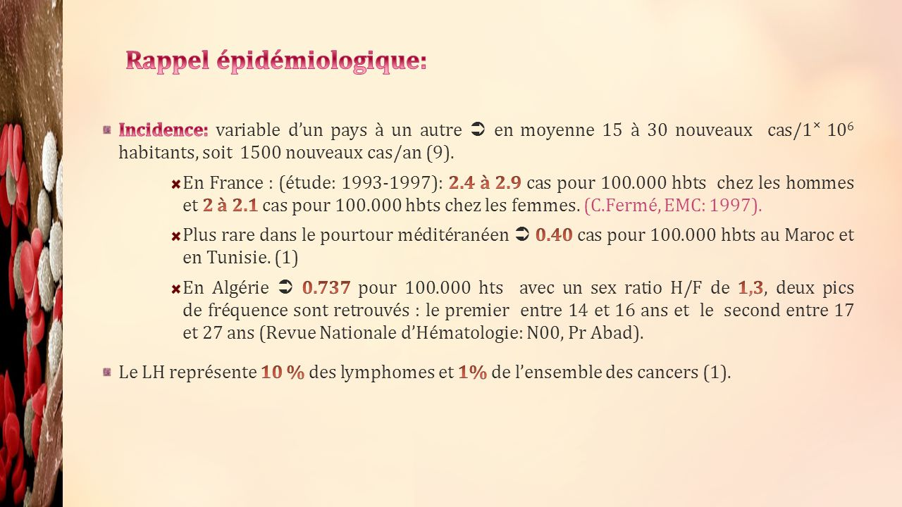 Paramètresvaleur Age <40ans0 40 ans1 Nb de territoires lymphoïdes 20 3-41 52 Viscères non contigus Aucun0 11 Signes généraux 00 11 14 0-1 score favorable 2-3 score intermédiaire 4 -5 score défavorable PSS : prognostic scoring system: GOELAMS: 955 patients (J.M Andrieu cancer 2006) Paramètres 1.
