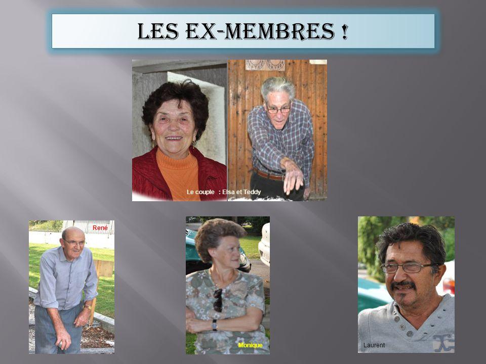 Les ex-membres ! Le couple : Elsa et Teddy René Monique Laurent