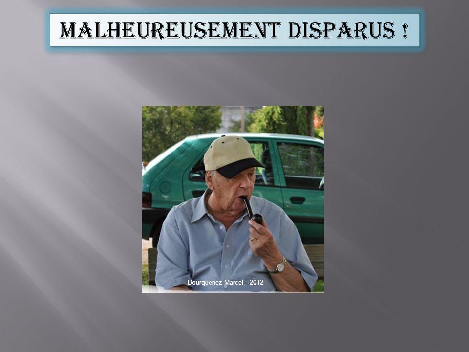 Malheureusement disparus ! Bourquenez Marcel - 2012