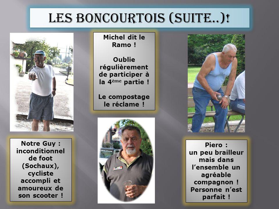 Les boncourtois (suite..)! Notre Guy : inconditionnel de foot (Sochaux), cycliste accompli et amoureux de son scooter ! Michel dit le Ramo ! Oublie ré