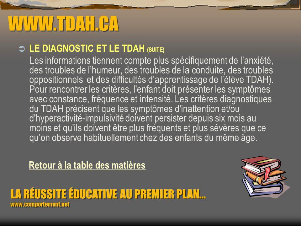WWW.TDAH.CA LE DIAGNOSTIC ET LE TDAH Il nexiste pas de test médical pour diagnostiquer le trouble du déficit de l'attention. Le diagnostic est général