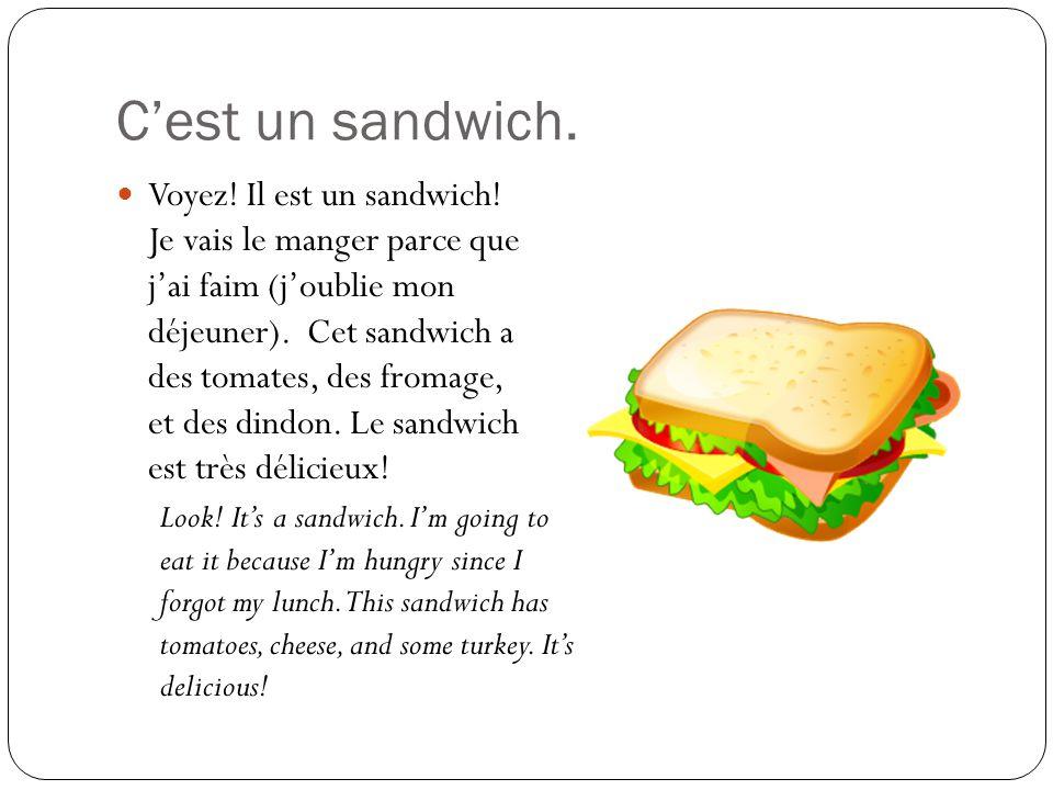Cest un sandwich. Voyez. Il est un sandwich.
