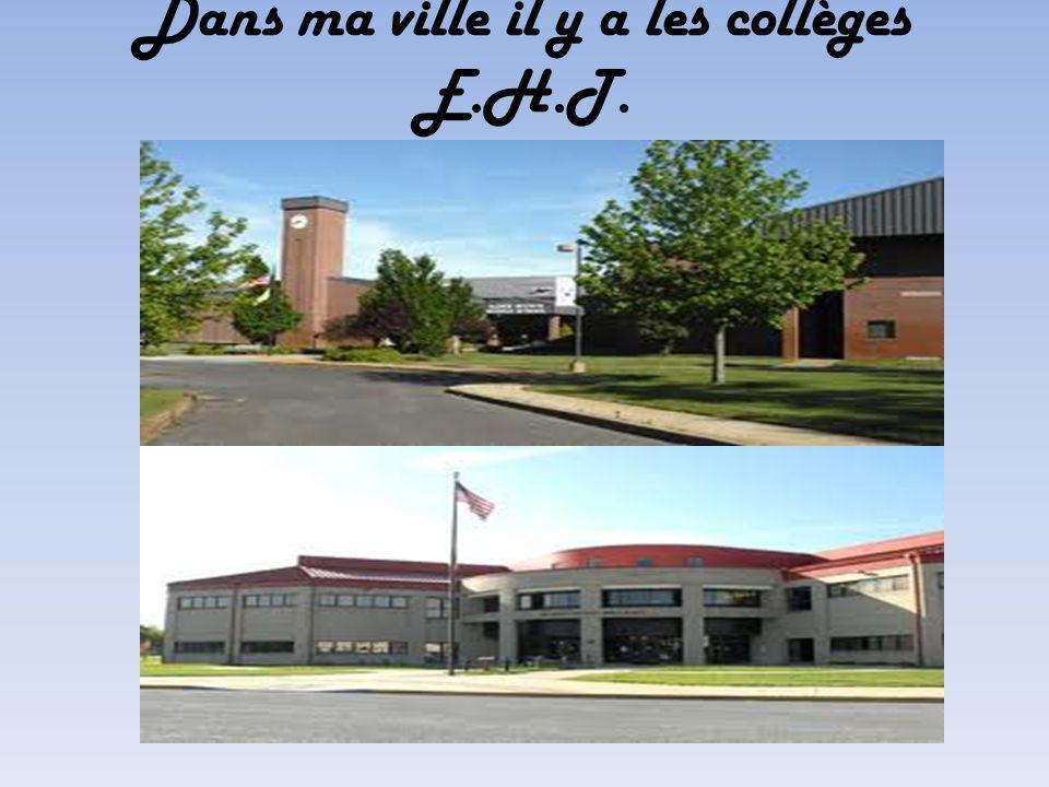 Dans ma ville il y a les collèges E.H.T.