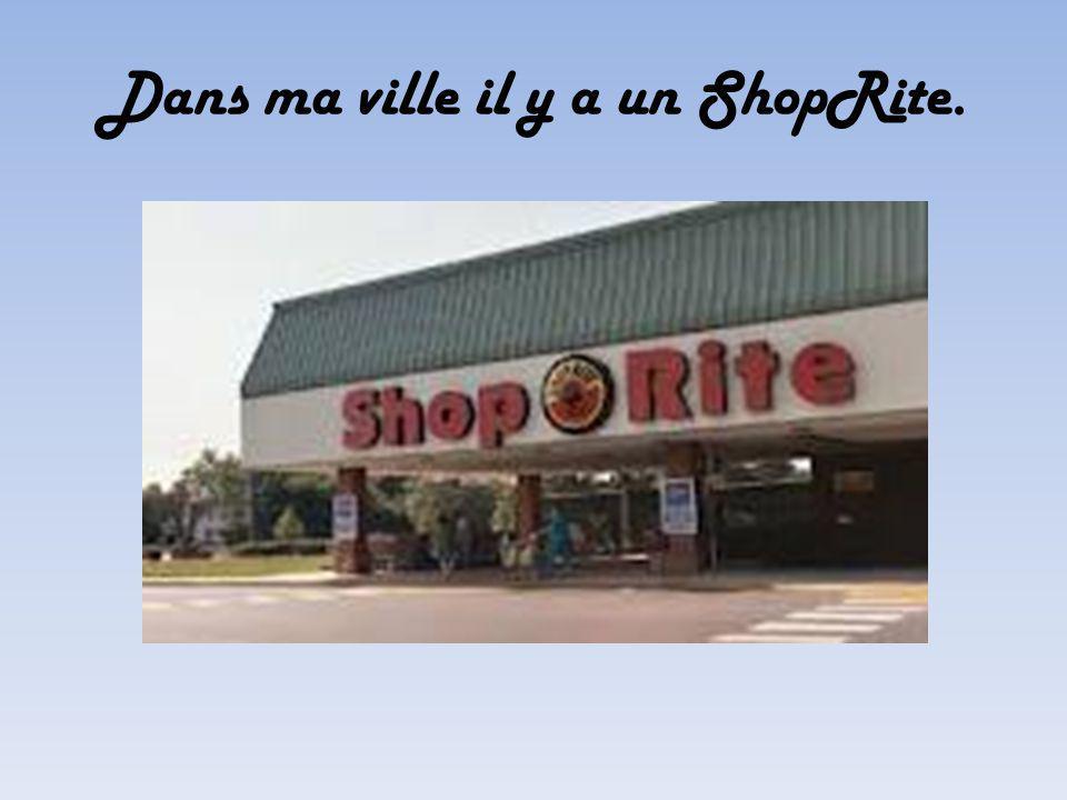 Dans ma ville il y a un ShopRite.