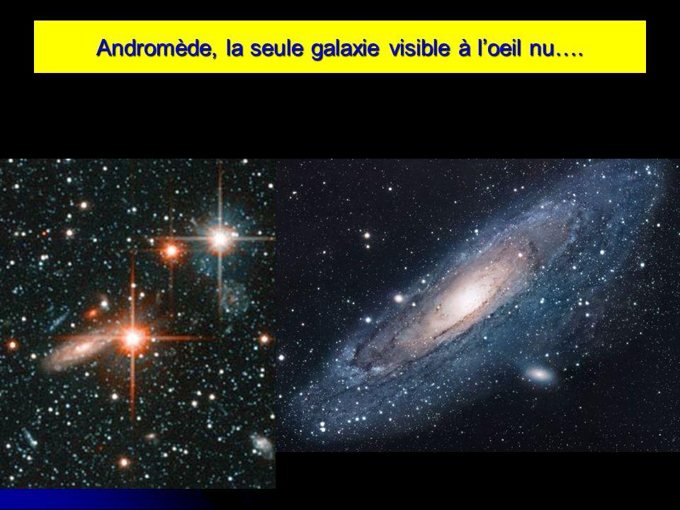 Andromède, la seule galaxie visible à loeil nu….