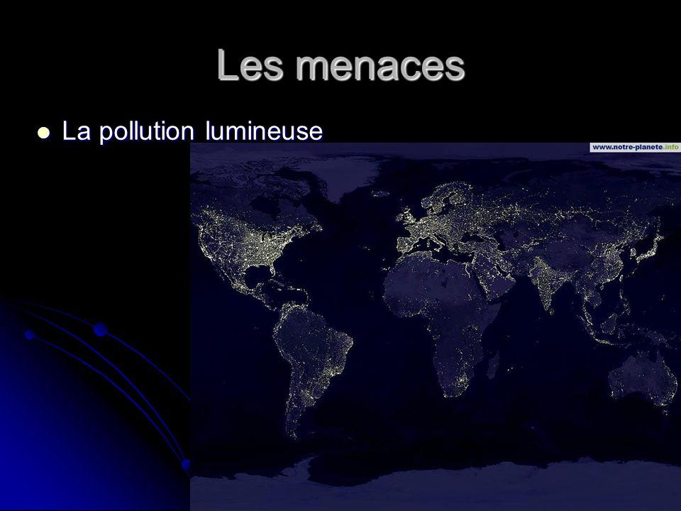 Les menaces La pollution lumineuse La pollution lumineuse
