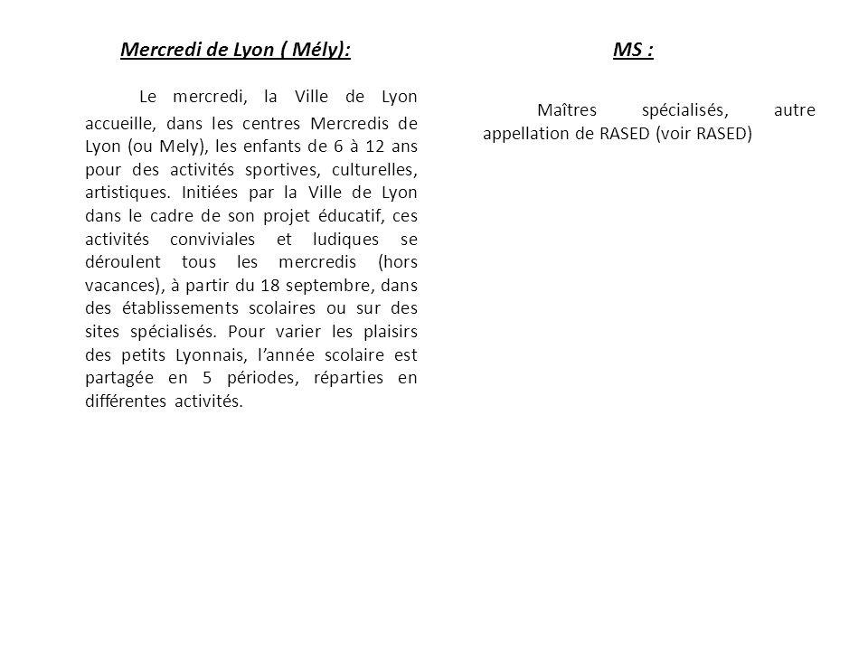 Mercredi de Lyon ( Mély): Le mercredi, la Ville de Lyon accueille, dans les centres Mercredis de Lyon (ou Mely), les enfants de 6 à 12 ans pour des ac