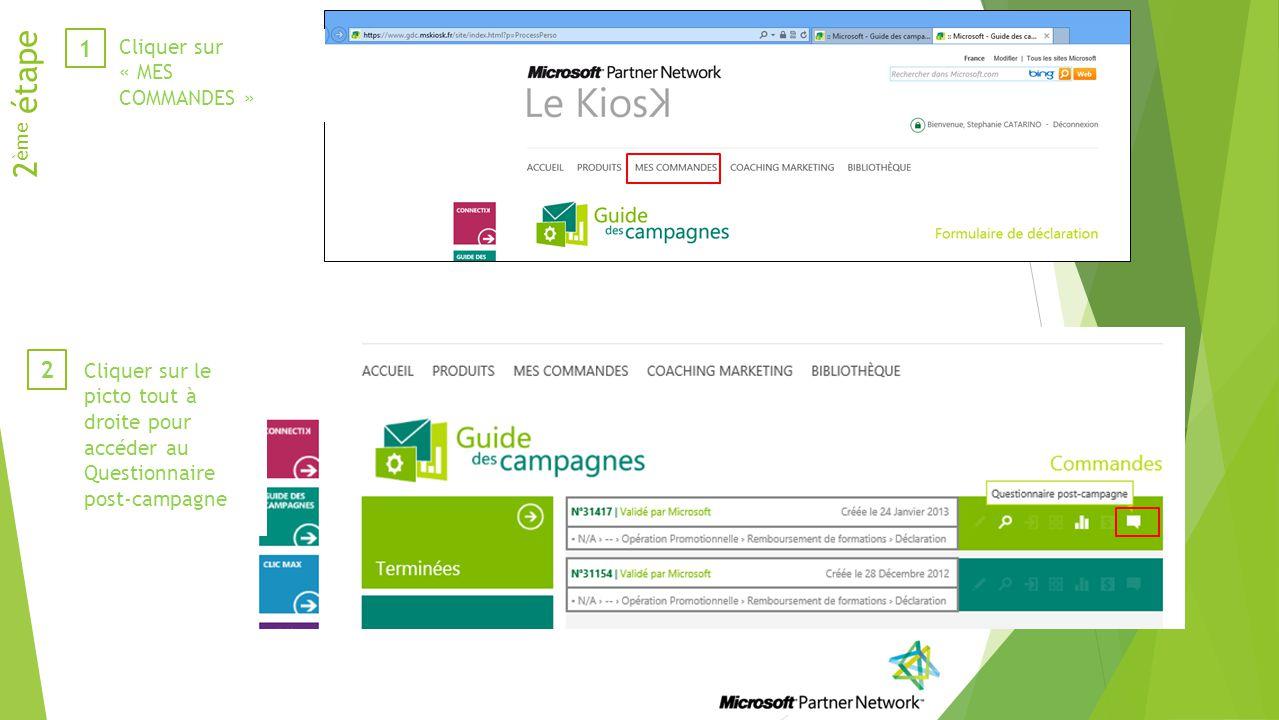 2 ème étape 1 Cliquer sur « MES COMMANDES » 2 Cliquer sur le picto tout à droite pour accéder au Questionnaire post-campagne