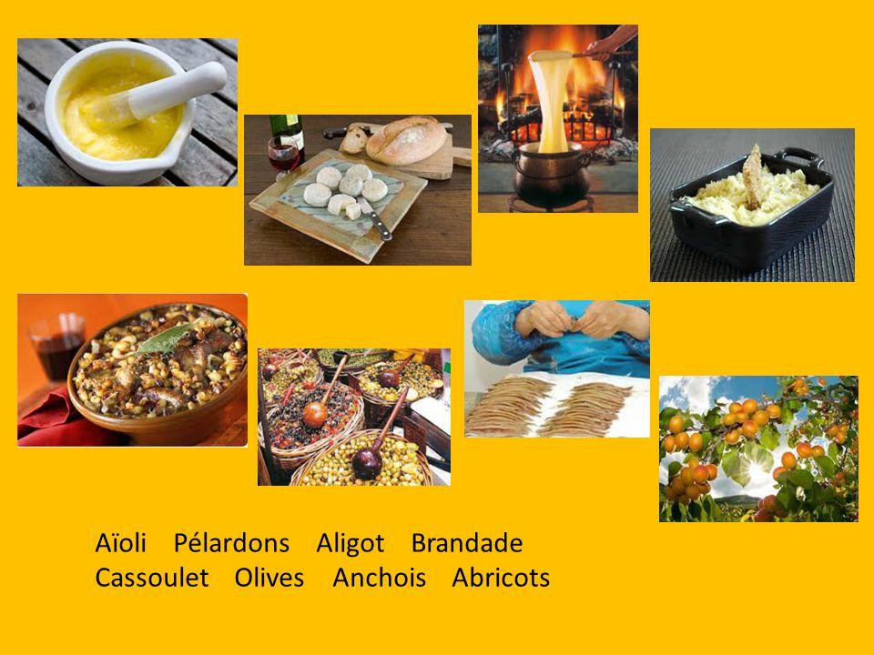 Aïoli Pélardons Aligot Brandade Cassoulet Olives Anchois Abricots