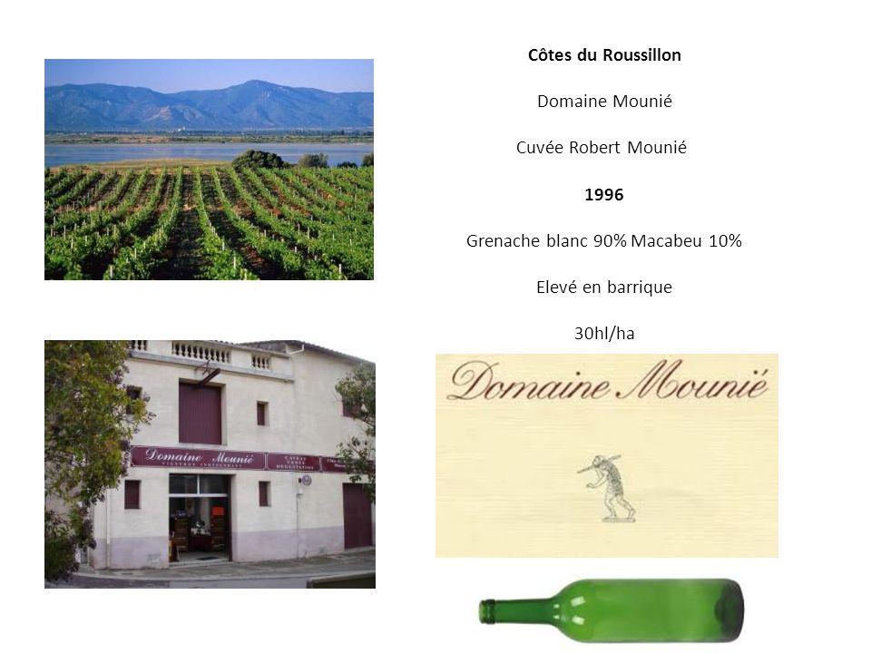 Côtes du Roussillon Domaine Mounié Cuvée Robert Mounié 1996 Grenache blanc 90% Macabeu 10% Elevé en barrique 30hl/ha test 1996 en blanc Aussi chez calivin Tautavel À ouest 15km De rivesaltes 20 km au nord de perpignan
