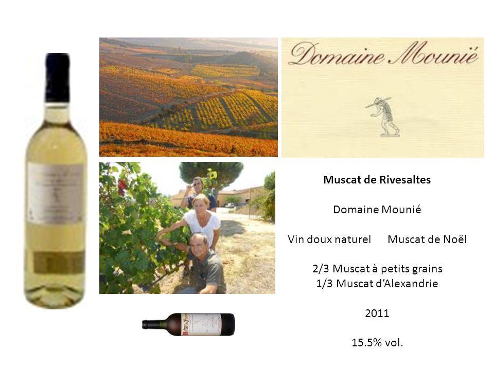 Muscat de Rivesaltes Domaine Mounié Vin doux naturel Muscat de Noël 2/3 Muscat à petits grains 1/3 Muscat dAlexandrie 2011 15.5% vol.