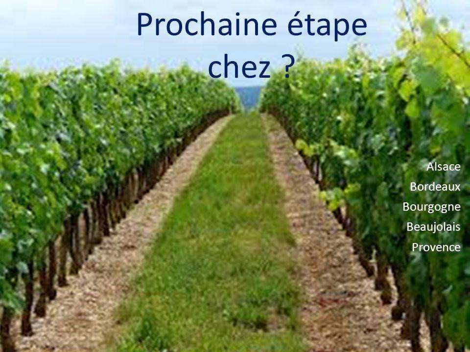 Prochaine étape chez ? Alsace Bordeaux Bourgogne Beaujolais Provence