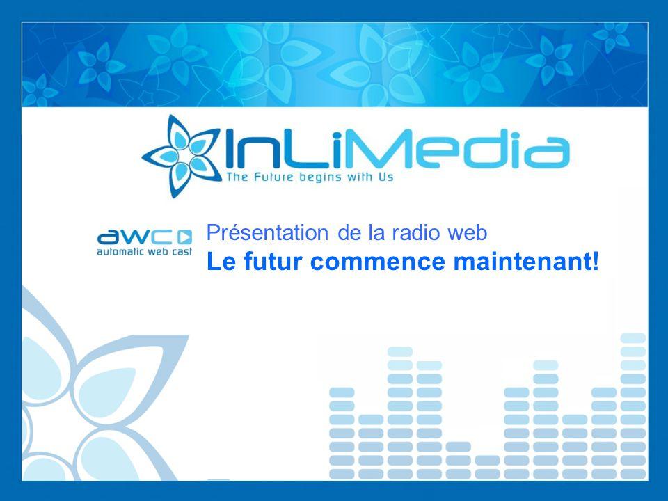 Présentation de la radio web Le futur commence maintenant!