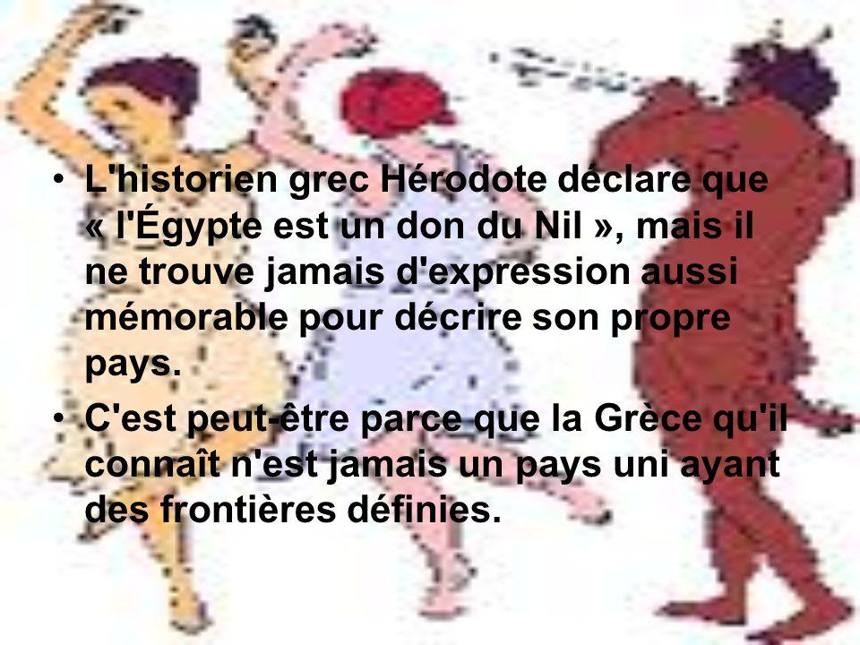 L'historien grec Hérodote déclare que « l'Égypte est un don du Nil », mais il ne trouve jamais d'expression aussi mémorable pour décrire son propre pa