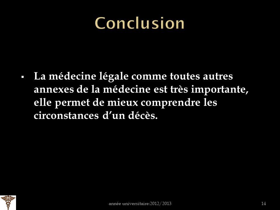 La médecine légale comme toutes autres annexes de la médecine est très importante, elle permet de mieux comprendre les circonstances dun décès.