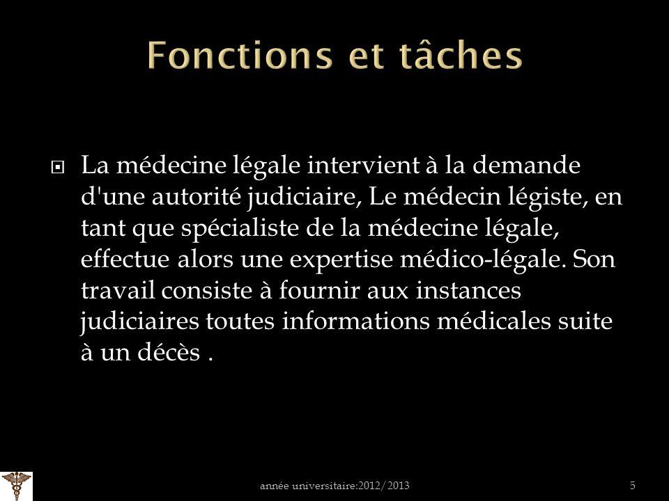 La médecine légale intervient à la demande d une autorité judiciaire, Le médecin légiste, en tant que spécialiste de la médecine légale, effectue alors une expertise médico-légale.