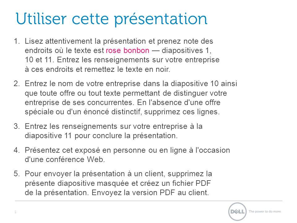 1 Utiliser cette présentation 1.Lisez attentivement la présentation et prenez note des endroits où le texte est rose bonbon diapositives 1, 10 et 11.