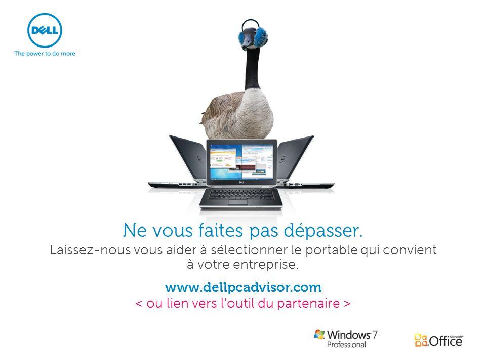 Ne vous faites pas dépasser. www.dellpcadvisor.com Laissez-nous vous aider à sélectionner le portable qui convient à votre entreprise.