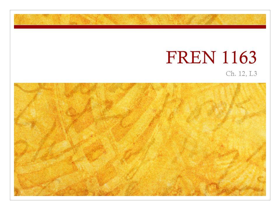 FREN 1163 Ch. 12, L3