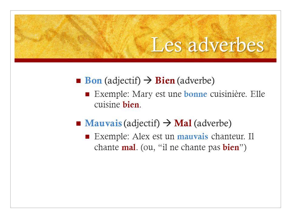 Bon (adjectif) Bien (adverbe) Exemple: Mary est une bonne cuisinière.