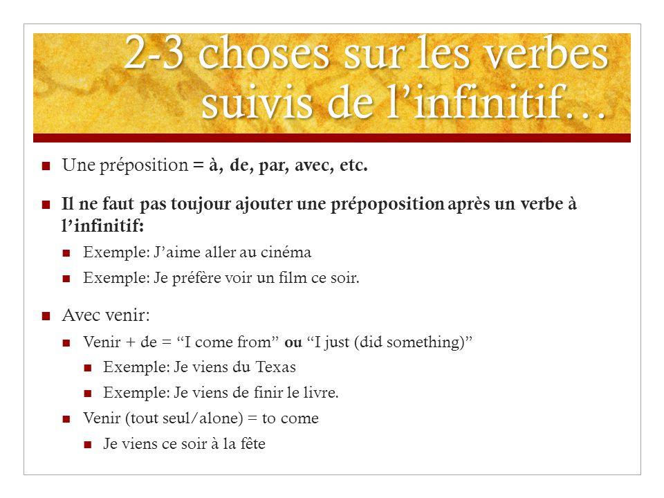 2-3 choses sur les verbes suivis de linfinitif… Une préposition = à, de, par, avec, etc.