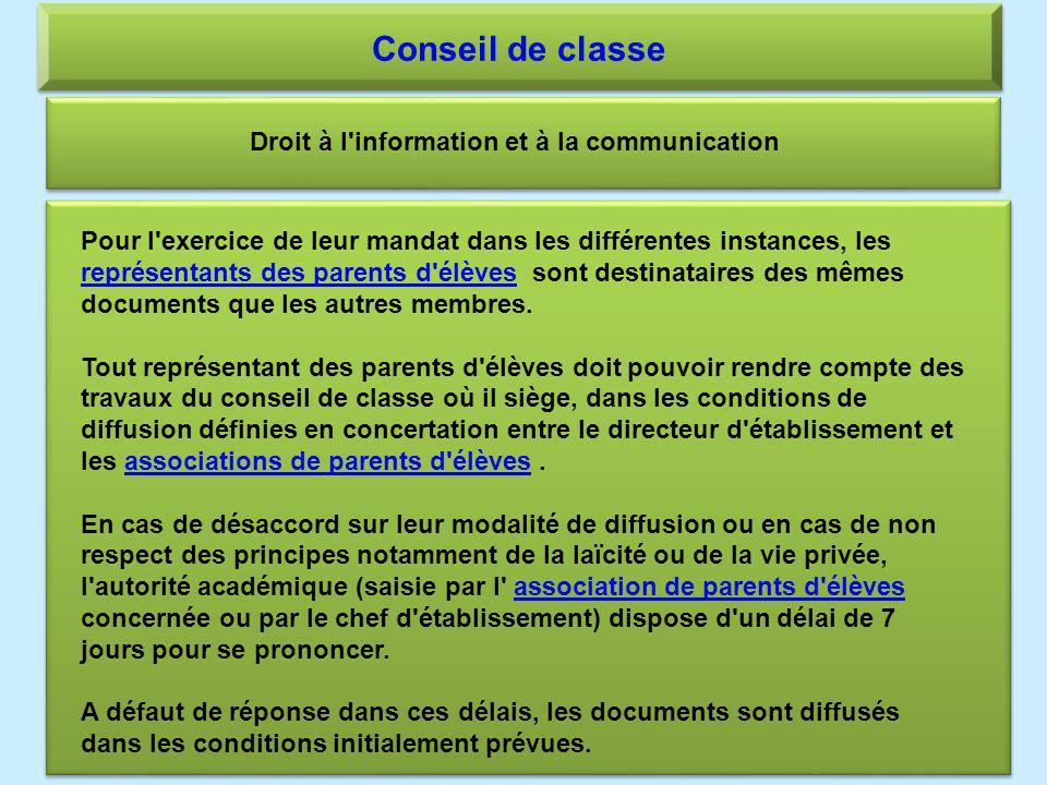 Conseil de classe Droit à l'information et à la communication Pour l'exercice de leur mandat dans les différentes instances, les représentants des par