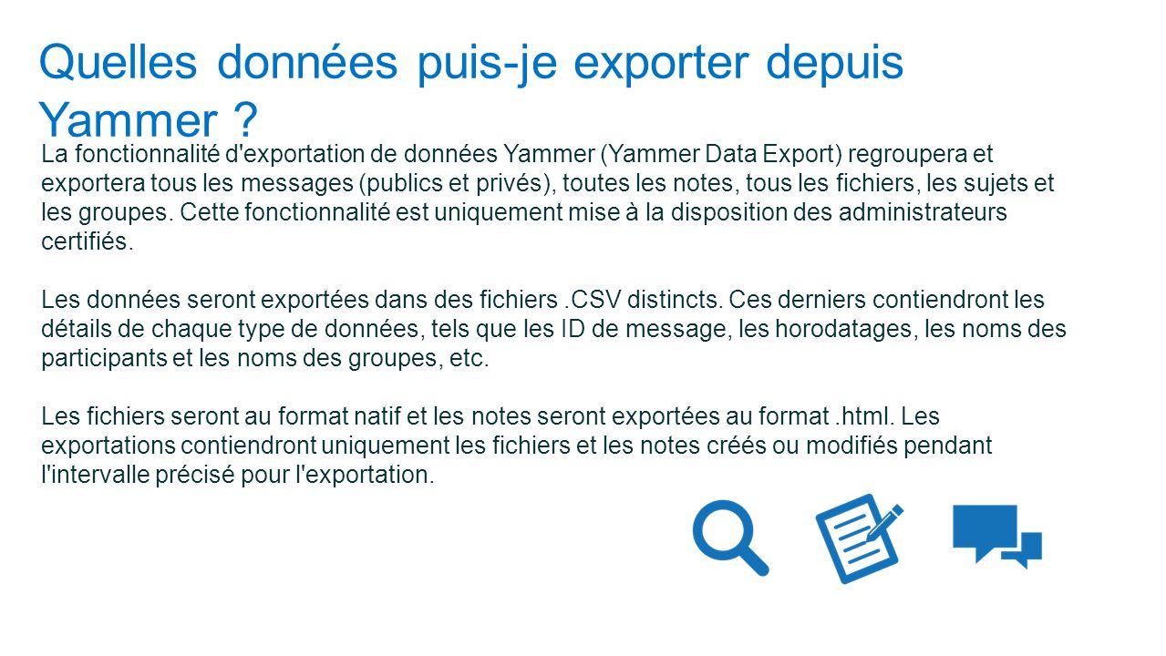 Quelles données puis-je exporter depuis Yammer ? La fonctionnalité d'exportation de données Yammer (Yammer Data Export) regroupera et exportera tous l