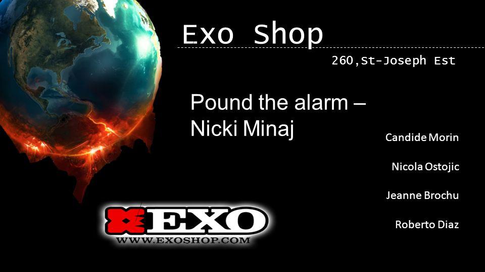 Exo Shop 260,St-Joseph Est Pound the alarm – Nicki Minaj Candide Morin Nicola Ostojic Jeanne Brochu Roberto Diaz