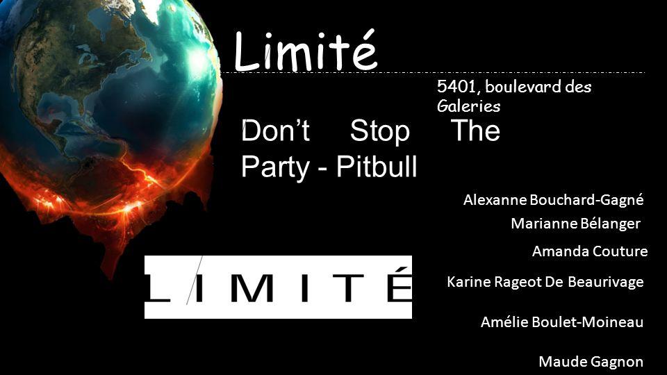 Limité Dont Stop The Party - Pitbull 5401, boulevard des Galeries Alexanne Bouchard-Gagné Marianne Bélanger Amanda Couture Karine Rageot De Beaurivage