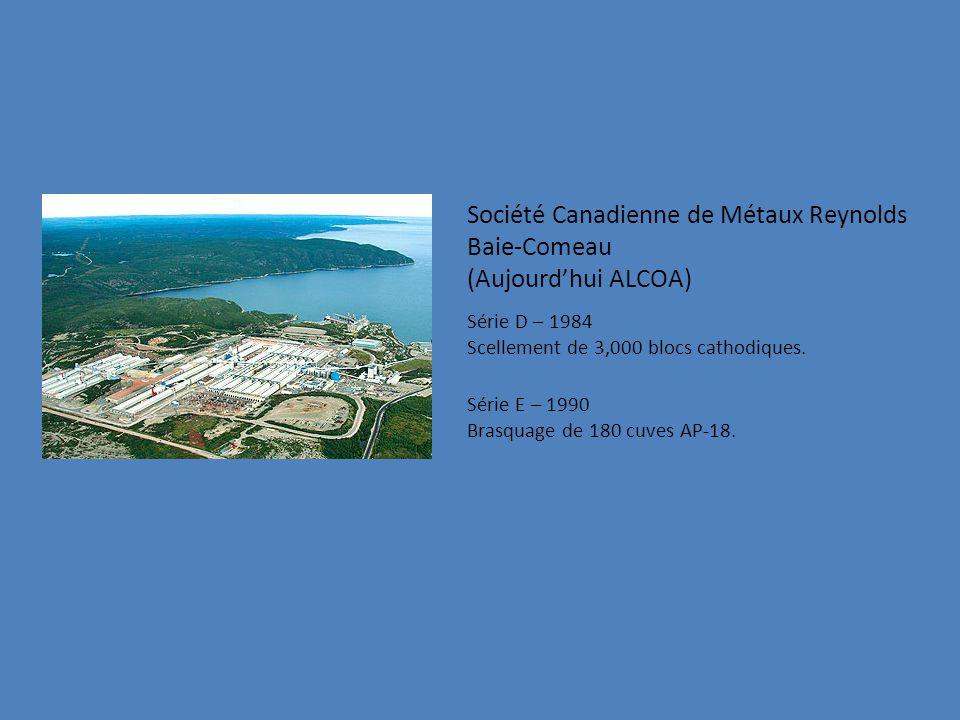Société Canadienne de Métaux Reynolds Baie-Comeau (Aujourdhui ALCOA) Série D – 1984 Scellement de 3,000 blocs cathodiques.